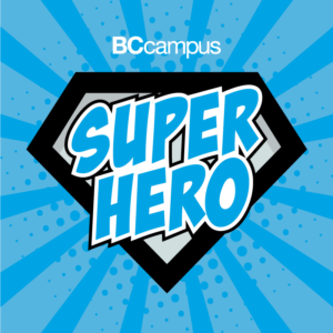 Blue, white and black graphic that says BCcampus Superhero