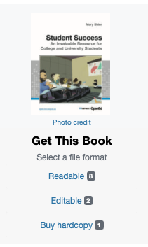 "Screenshot of book titled ""Student Success: An Invaluable Resource for College and University Students"" Under that a heading that reads: ""Get this book"". Then ""Select a file format"". And under the options ""Readable"", ""Editable"" and ""Buy hardcopy""."